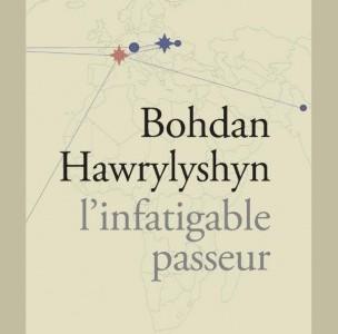 BOHDAN HAWRYLYSHYN : L'INFATIGABLE PASSEUR (2013)